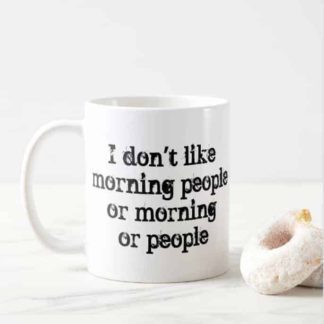 I dont like morning people